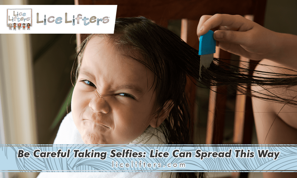 Be Careful Taking Selfies: Lice Can Spread This Way 2019